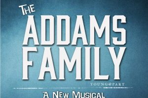 The Addams Family – (Young@Part) - A New Musical @ Memo Arts Centre | Wales | United Kingdom