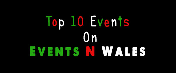 Top 10 Events on EventsnWales has your event made it?