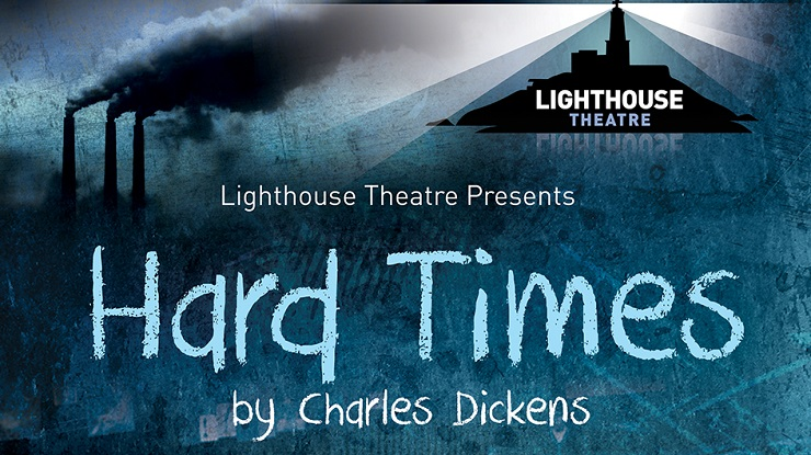 Lighthouse Theatre – Hard Times
