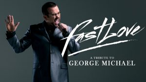 FASTLOVE - A Tribute to George Michael @ The Princess Royal Theatre | Wales | United Kingdom