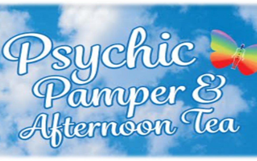 Psychic Pamper and Afternoon Tea ❤