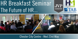 HR Breakfast Seminar – The Future of HR… Chester @ Chester City Centre | United Kingdom