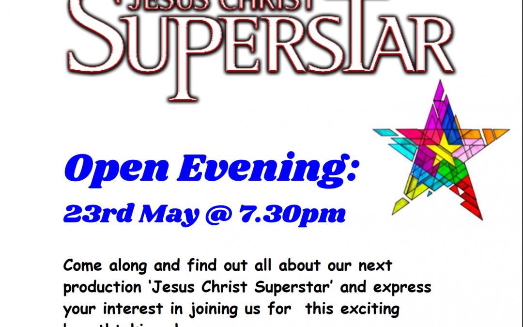 Jesus Christ Superstar Open Evening