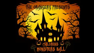 The Orangery Presents... Childrens Monster Ball @ The Orangery | Wales | United Kingdom