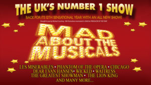 Mad About The Musicals @ The Princess Royal Theatre